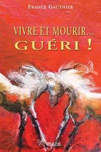 Voici la page couverture du plus récent livre de France Gauthier.